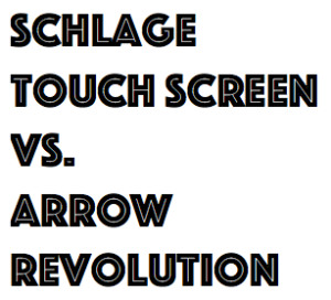 schlage touch screen vs arrow revolution