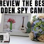 We Review the Best Hidden Spy Cameras For Home Use